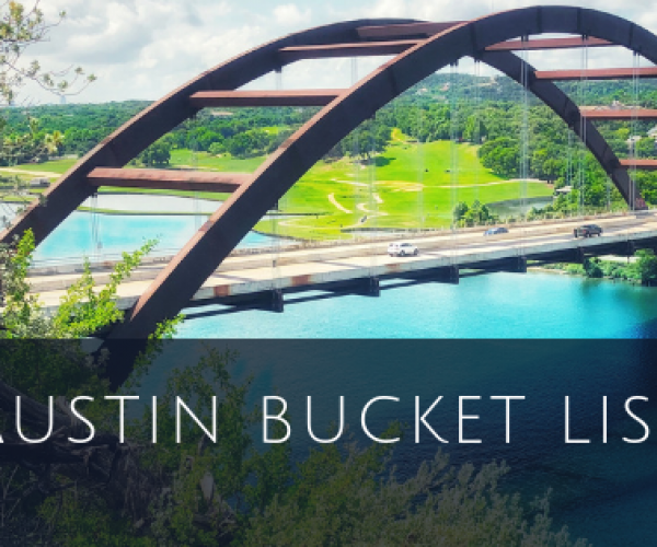 Austin, TX. Bucket List